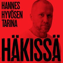 Lehto, Marika - Häkissä – Hannes Hyvösen tarina, äänikirja