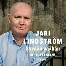 Lindström, Jari - Syvään päähän: Muistelmani, äänikirja