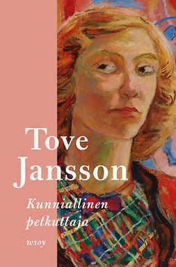 Jansson, Tove - Kunniallinen petkuttaja, e-bok