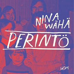 Wähä, Nina - Perintö, äänikirja