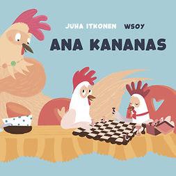 Itkonen, Juha - Pikku Kakkosen iltasatu: Ana kananas, audiobook