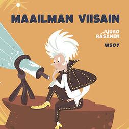 Räsänen, Juuso - Pikku Kakkosen iltasatu: Maailman viisain, audiobook