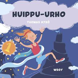 Kyrö, Tuomas - Pikku Kakkosen iltasatu: Huippu-Urho, audiobook