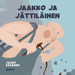 Räsänen, Juuso - Pikku Kakkosen iltasatu: Jaakko ja jättiläinen, audiobook
