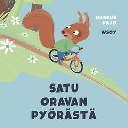 Kajo, Markus - Pikku Kakkosen iltasatu: Satu oravan pyörästä, äänikirja