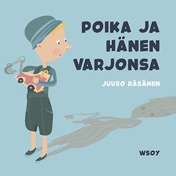 Räsänen, Juuso - Pikku Kakkosen iltasatu: Poika ja hänen varjonsa, audiobook