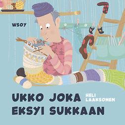 Laaksonen, Heli - Pikku Kakkosen iltasatu: Ukko joka eksyi sukkaan, audiobook