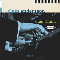 Andersson, Claes - Oton elämä, äänikirja