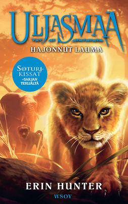 Hunter, Erin - Uljasmaa: Hajonnut lauma: Uljasmaa 1, ebook