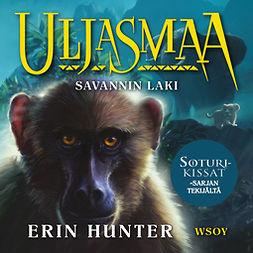 Hunter, Erin - Uljasmaa: Savannin laki: Uljasmaa 2, äänikirja