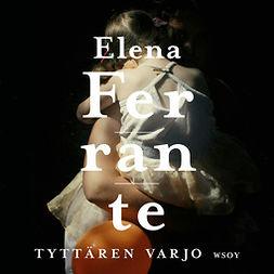 Ferrante, Elena - Tyttären varjo, audiobook