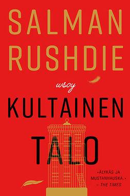 Rushdie, Salman - Kultainen talo, ebook