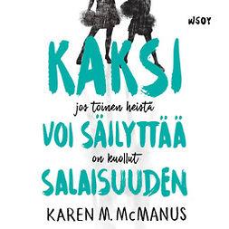 McManus, Karen M. - Kaksi voi säilyttää salaisuuden : jos toinen heistä on kuollut, äänikirja