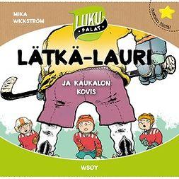 Lipasti, Roope - Lätkä-Lauri ja kaukalon kovis: Lukupalat, äänikirja
