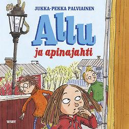Palviainen, Jukka-Pekka - Allu ja apinajahti, äänikirja
