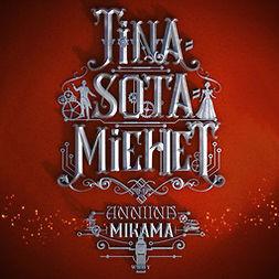 Mikama, Anniina - Tinasotamiehet, äänikirja