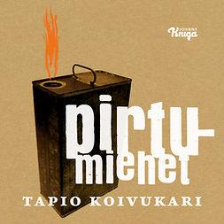 Koivukari, Tapio - Pirtumiehet, äänikirja