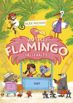 Milway, Alex - Hotelli Flamingo: Helleaalto, e-kirja