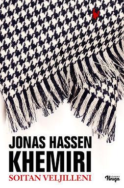 Khemiri, Jonas Hassen - Soitan veljilleni, ebook