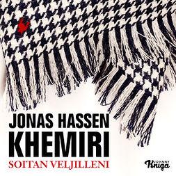 Khemiri, Jonas Hassen - Soitan veljilleni, äänikirja