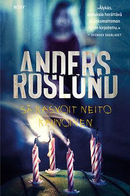 Roslund, Anders - Sä kasvoit neito kaunoinen, e-kirja