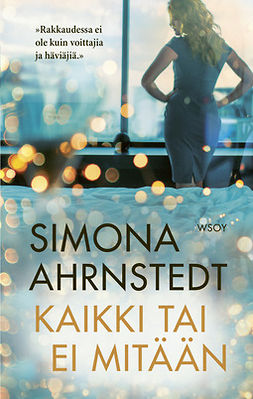 Ahrnstedt, Simona - Kaikki tai ei mitään, ebook