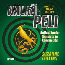 Collins, Suzanne - Nälkäpeli: Balladi laululinnuista ja käärmeistä, äänikirja
