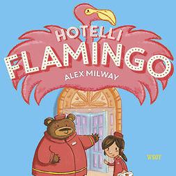Milway, Alex - Hotelli Flamingo, äänikirja