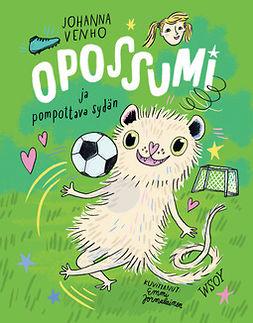 Venho, Johanna - Opossumi ja pompottava sydän, e-kirja