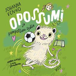 Venho, Johanna - Opossumi ja pompottava sydän, äänikirja