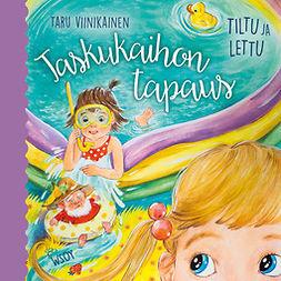 Viinikainen, Taru - Tiltu ja Lettu - Taskukaihon tapaus, audiobook