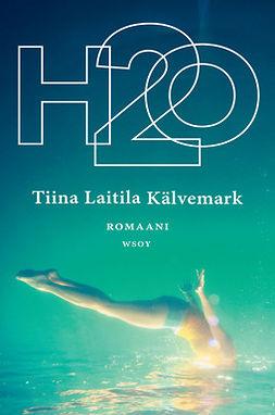 Kälvemark, Tiina Laitila - H2O, e-kirja