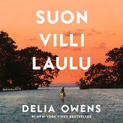 Owens, Delia - Suon villi laulu, äänikirja