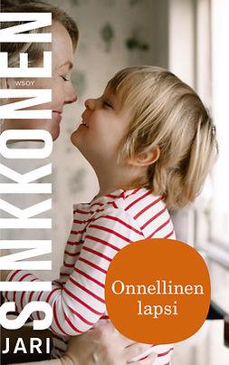 Sinkkonen, Jari - Onnellinen lapsi, ebook