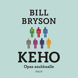 Bryson, Bill - Keho: opas asukkaalle, audiobook