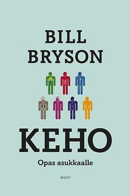 Bryson, Bill - Keho: opas asukkaalle, e-bok