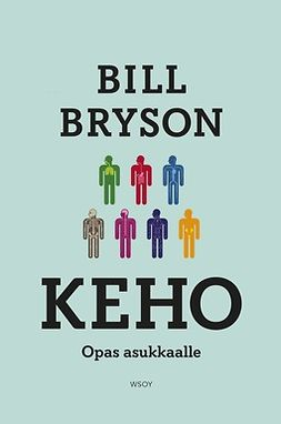 Bryson, Bill - Keho: opas asukkaalle, e-kirja
