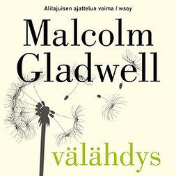 Gladwell, Malcolm - Välähdys: Alitajuisen ajattelun voima, äänikirja
