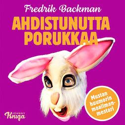 Backman, Fredrik - Ahdistunutta porukkaa, audiobook