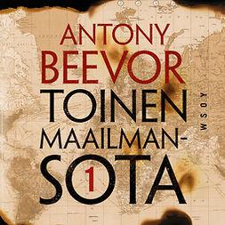 Beevor, Antony - Toinen maailmansota, osa 1, äänikirja