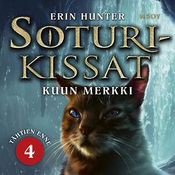 Hunter, Erin - Soturikissat: Tähtien enne #4: Kuun merkki, äänikirja