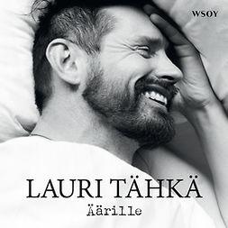 Tähkä, Lauri - Äärille, audiobook