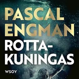 Engman, Pascal - Rottakuningas, äänikirja