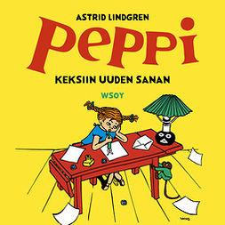 Lindgren, Astrid - Peppi keksii uuden sanan, äänikirja