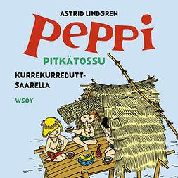 Lindgren, Astrid - Peppi Pitkätossu Kurrekurreduttsaarella, audiobook