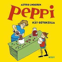 Lindgren, Astrid - Peppi käy ostoksilla, äänikirja