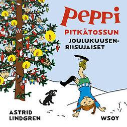 Lindgren, Astrid - Peppi Pitkätossun joulukuusenriisujaiset, audiobook