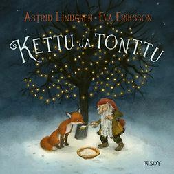 Lindgren, Astrid - Kettu ja tonttu, äänikirja