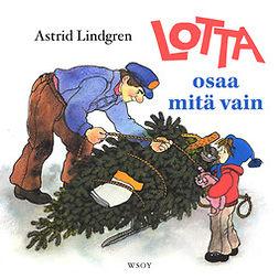 Lindgren, Astrid - Lotta osaa mitä vain, äänikirja