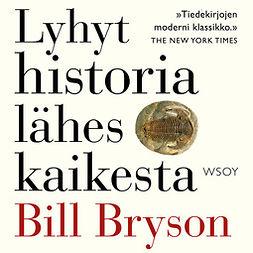Bryson, Bill - Lyhyt historia lähes kaikesta, äänikirja